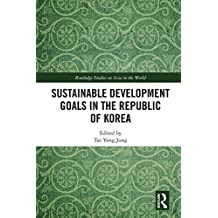 Sustainable Development Goals in the Republic of Korea (Routledge Studies on Asia in the World) (English Edition)
