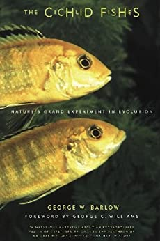 """The Cichlid Fishes: Nature's Grand Experiment In Evolution (English Edition)"",作者:[Barlow, George]"