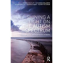 Shining a Light on the Autism Spectrum: Experiences and Aspirations of Adults (English Edition)