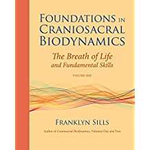 Foundations in Craniosacral Biodynamics, Volume One: The Breath of Life and Fundamental Skills (English Edition)