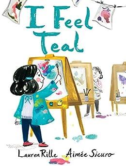 """I Feel Teal (English Edition)"",作者:[Rille, Lauren]"