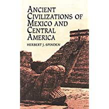 Ancient Civilizations of Mexico and Central America (Native American) (English Edition)