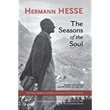The Seasons of the Soul: The Poetic Guidance and Spiritual Wisdom of Herman Hesse (English Edition)
