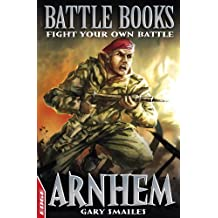 Arnhem: Fight Your Own Battle (EDGE: Battle Books Book 2) (English Edition)