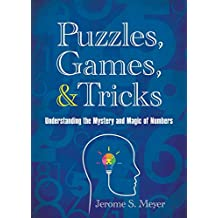 Puzzles, Games, and Tricks: Understanding the Mystery and Magic of Numbers (English Edition)