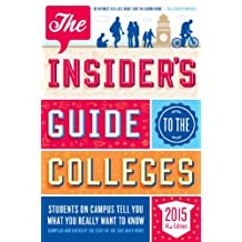 The Insider's Guide to the Colleges, 2015: Students on Campus Tell You What You Really Want to Know, 41st Edition (Insider's Guide to the Colleges: Students on Campus) (English Edition)