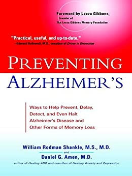 """""""Preventing Alzheimer's: Ways to Help Prevent, Delay, Detect, and Even Halt Alzheimer's Disease and Other Forms of Memory Loss (English Edition)"""",作者:[Shankle, William Rodman, Amen, Daniel G.]"""