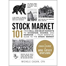 Stock Market 101: From Bull and Bear Markets to Dividends, Shares, and Margins—Your Essential Guide to the Stock Market (Adams 101) (English Edition)