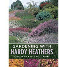 Gardening with Hardy Heathers (English Edition)