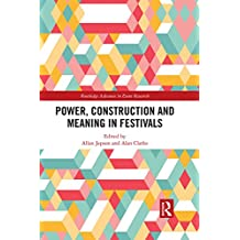 Power, Construction and Meaning in Festivals (Routledge Advances in Event Research Series) (English Edition)