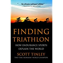 Finding Triathlon: How Endurance Sports Explain the World (English Edition)