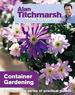 """Alan Titchmarsh How to Garden: Container Gardening (English Edition)"",作者:[Titchmarsh, Alan]"