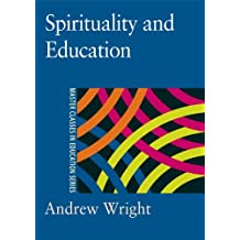 Spirituality and Education (Master Classes in Education Series) (English Edition)