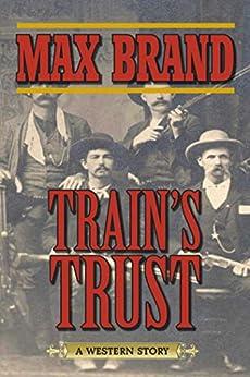 """Train's Trust: A Western Story (English Edition)"",作者:[Brand, Max]"