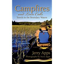 Campfires and Loon Calls: Travels in the Boundary Waters (English Edition)