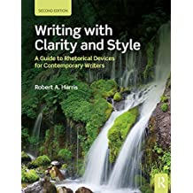 Writing with Clarity and Style: A Guide to Rhetorical Devices for Contemporary Writers (English Edition)