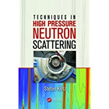Techniques in High Pressure Neutron Scattering (English Edition)