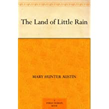 The Land of Little Rain (免费公版书) (English Edition)
