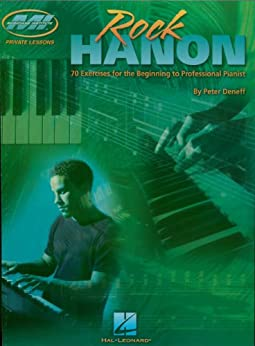 """""""Rock Hanon: 70 Exercises for the Beginning to Professional Pianist (English Edition)"""",作者:[Deneff, Peter]"""