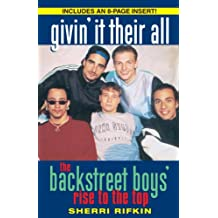 Givin' It Their All: The Backstreet Boys' Rise to the Top (English Edition)