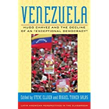"""Venezuela: Hugo Chavez and the Decline of an """"Exceptional Democracy"""" (Latin American Perspectives in the Classroom) (English Edition)"""