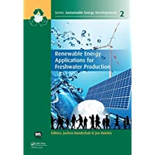 Renewable Energy Applications for Freshwater Production (Sustainable Energy Developments Book 2) (English Edition)
