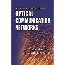 The Handbook of Optical Communication Networks (Electrical Engineering Handbook 30) (English Edition)