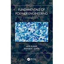 Fundamentals of Polymer Engineering, Third Edition (English Edition)