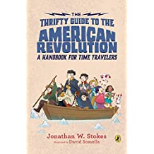 The Thrifty Guide to the American Revolution: A Handbook for Time Travelers (The Thrifty Guides 2) (English Edition)