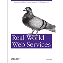 Real World Web Services: Integrating EBay, Google, Amazon, FedEx and more (English Edition)