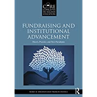 Fundraising and Institutional Advancement: Theory, Practice, and New Paradigms (Core Concepts in Higher Education) (English Edition)