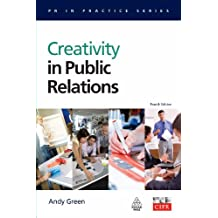 Creativity in Public Relations (PR In Practice) (English Edition)