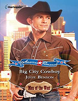 """Big City Cowboy (Mills & Boon American Romance) (American Romance's Men of the West, Book 12) (English Edition)"",作者:[Benson, Julie]"