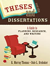 Theses and Dissertations: A Guide to Planning, Research, and Writing (English Edition)