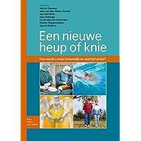 Een Nieuwe Heup of Knie: Hoe Wordt U Lichamelijk En Sportief Weer Actief
