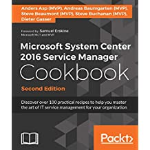Microsoft System Center 2016 Service Manager Cookbook - Second Edition (English Edition)