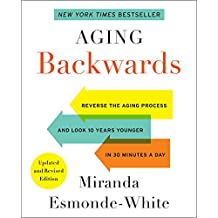 Aging Backwards: Updated and Revised Edition (English Edition)