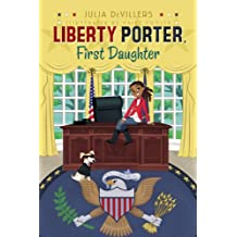 Liberty Porter, First Daughter (English Edition)