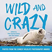 Wild and Crazy: Photos from the Comedy Wildlife Photography Awards (English Edition)