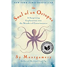 The Soul of an Octopus: A Surprising Exploration into the Wonder of Consciousness (English Edition)