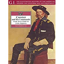 Custer And His Commands: From West Point to Little Bighorn (G.I. Series Book 16) (English Edition)
