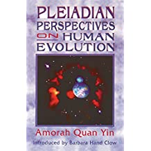Pleiadian Perspectives on Human Evolution (English Edition)