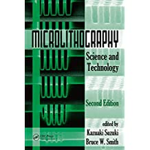 Microlithography: Science and Technology, Second Edition (Opitcal Science and Engineering Book 126) (English Edition)