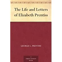 The Life and Letters of Elizabeth Prentiss (English Edition)