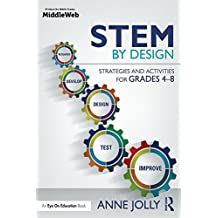 STEM by Design: Strategies and Activities for Grades 4-8 (English Edition)