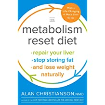 The Metabolism Reset Diet: Repair Your Liver, Stop Storing Fat, and Lose Weight Naturally (English Edition)