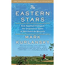 The Eastern Stars: How Baseball Changed the Dominican Town of San Pedro de Macoris (English Edition)