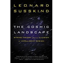 The Cosmic Landscape: String Theory and the Illusion of Intelligent Design (English Edition)