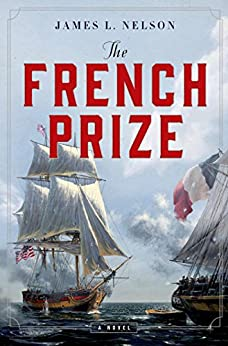 """""""The French Prize: A Novel (English Edition)"""",作者:[Nelson, James L.]"""