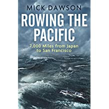 Rowing the Pacific: 7,000 Miles from Japan to San Francisco (English Edition)